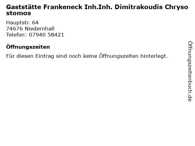 Gaststätte Frankeneck Inh.Inh. Dimitrakoudis Chrysostomos in Niedernhall: Adresse und Öffnungszeiten