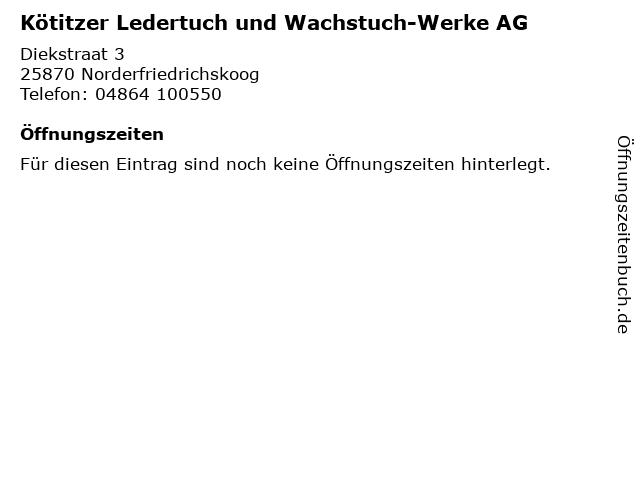 Kötitzer Ledertuch und Wachstuch-Werke AG in Norderfriedrichskoog: Adresse und Öffnungszeiten