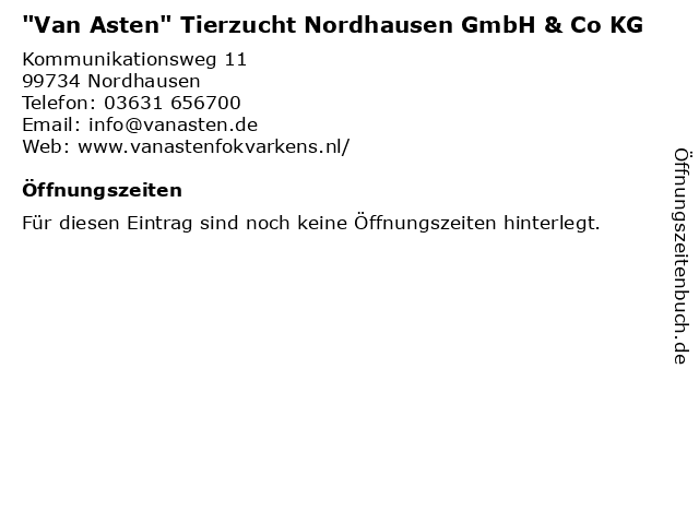 """""""Van Asten"""" Tierzucht Nordhausen GmbH & Co KG in Nordhausen: Adresse und Öffnungszeiten"""