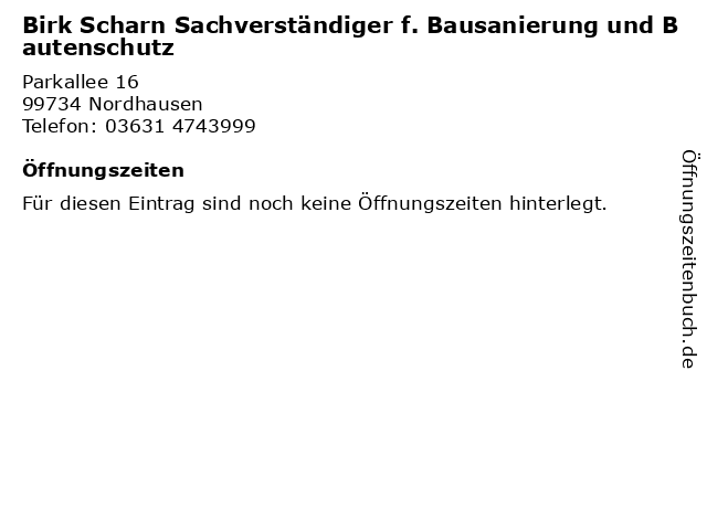 Birk Scharn Sachverständiger f. Bausanierung und Bautenschutz in Nordhausen: Adresse und Öffnungszeiten
