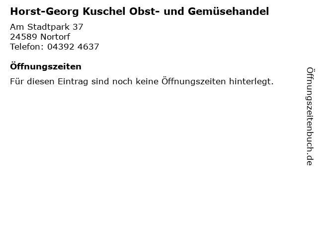 Horst-Georg Kuschel Obst- und Gemüsehandel in Nortorf: Adresse und Öffnungszeiten