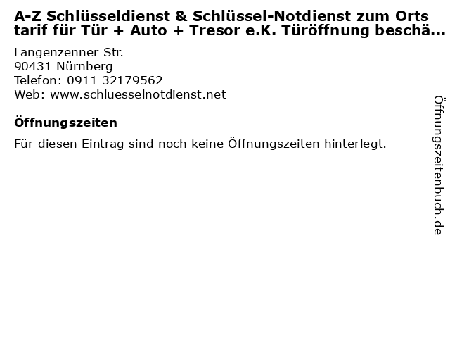A-Z Schlüsseldienst & Schlüssel-Notdienst zum Ortstarif für Tür + Auto + Tresor e.K. Türöffnung beschädigungsfrei, Gut & Günstig Innungsfachbetrieb Einbruchschutz in Nürnberg: Adresse und Öffnungszeiten