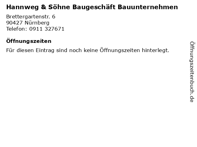 Hannweg & Söhne Baugeschäft Bauunternehmen in Nürnberg: Adresse und Öffnungszeiten