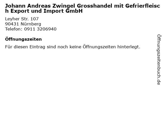 Johann Andreas Zwingel Grosshandel mit Gefrierfleisch Export und Import GmbH in Nürnberg: Adresse und Öffnungszeiten