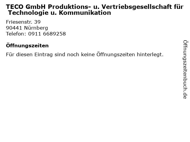 TECO GmbH Produktions- u. Vertriebsgesellschaft für Technologie u. Kommunikation in Nürnberg: Adresse und Öffnungszeiten
