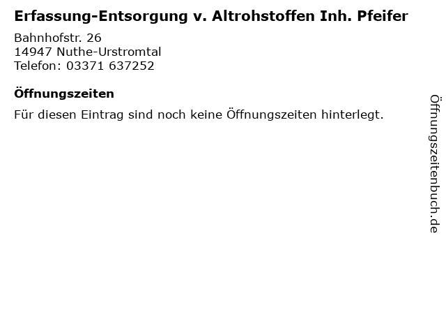 Erfassung-Entsorgung v. Altrohstoffen Inh. Pfeifer in Nuthe-Urstromtal: Adresse und Öffnungszeiten