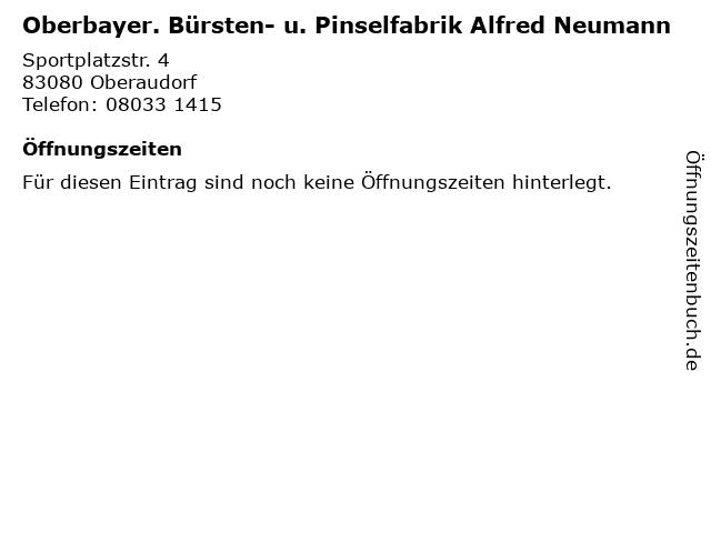 Oberbayer. Bürsten- u. Pinselfabrik Alfred Neumann in Oberaudorf: Adresse und Öffnungszeiten