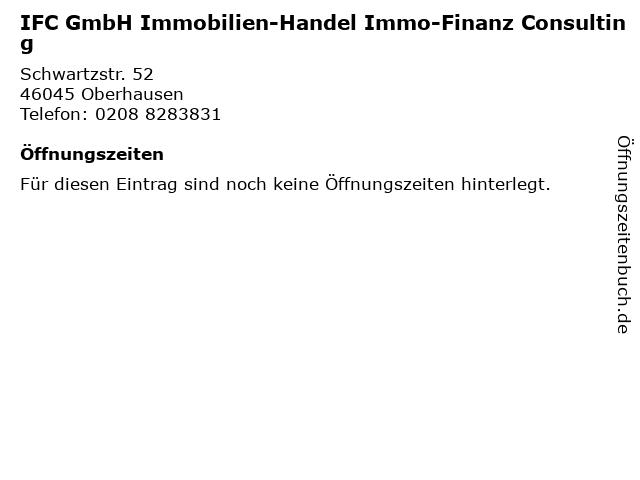 IFC GmbH Immobilien-Handel Immo-Finanz Consulting in Oberhausen: Adresse und Öffnungszeiten