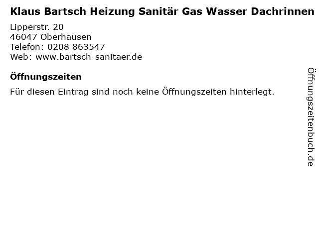 Klaus Bartsch Heizung Sanitär Gas Wasser Dachrinnen in Oberhausen: Adresse und Öffnungszeiten