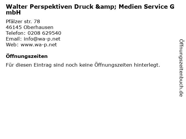 Walter Perspektiven Druck & Medien Service GmbH in Oberhausen: Adresse und Öffnungszeiten