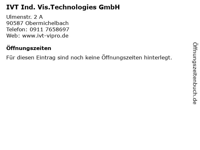 IVT Ind. Vis.Technologies GmbH in Obermichelbach: Adresse und Öffnungszeiten