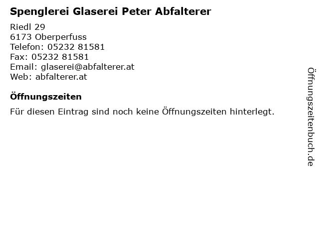 Spenglerei Glaserei Peter Abfalterer in Oberperfuss: Adresse und Öffnungszeiten