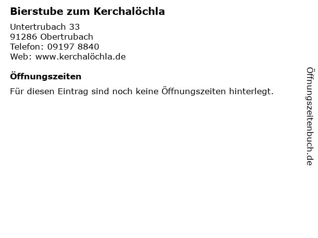 Bierstube zum Kerchalöchla in Obertrubach: Adresse und Öffnungszeiten