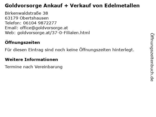 Goldvorsorge Ankauf + Verkauf von Edelmetallen in Obertshausen: Adresse und Öffnungszeiten