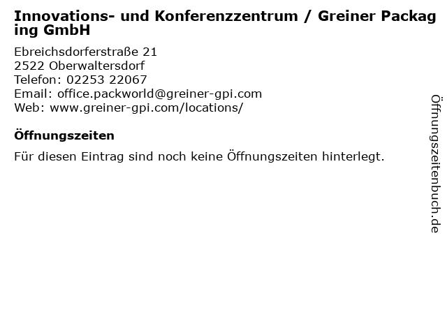 Innovations- und Konferenzzentrum / Greiner Packaging GmbH in Oberwaltersdorf: Adresse und Öffnungszeiten