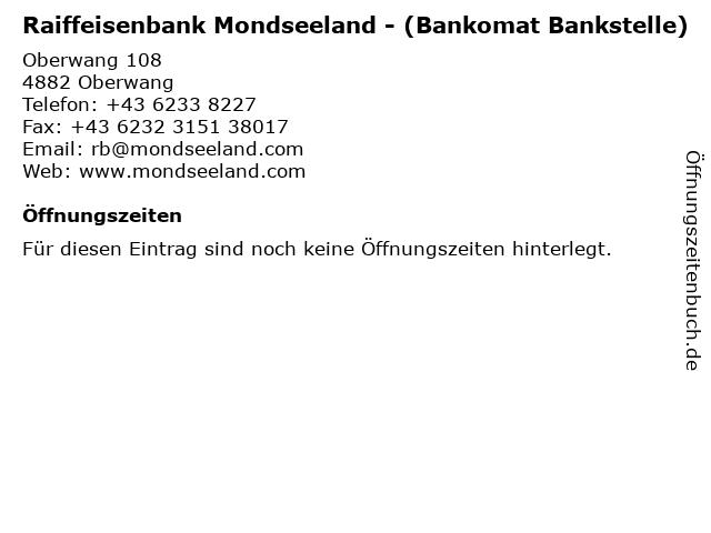 Raiffeisenbank Mondseeland - (Bankomat Bankstelle) in Oberwang: Adresse und Öffnungszeiten