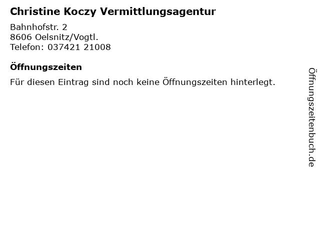 Christine Koczy Vermittlungsagentur in Oelsnitz/Vogtl.: Adresse und Öffnungszeiten