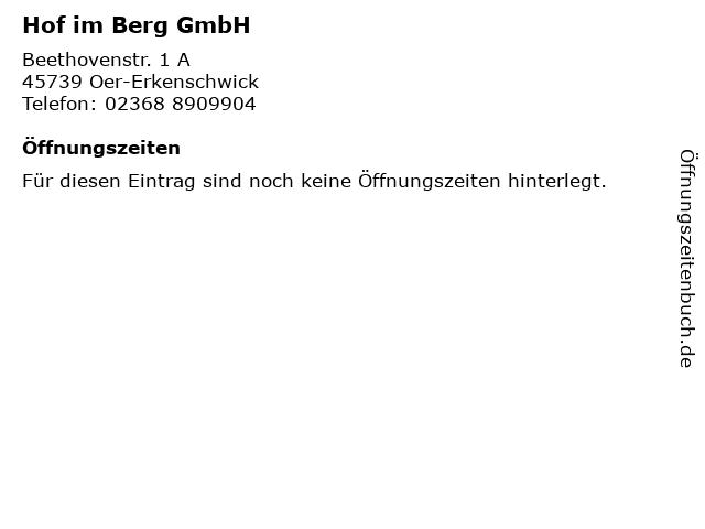 Hof im Berg GmbH in Oer-Erkenschwick: Adresse und Öffnungszeiten