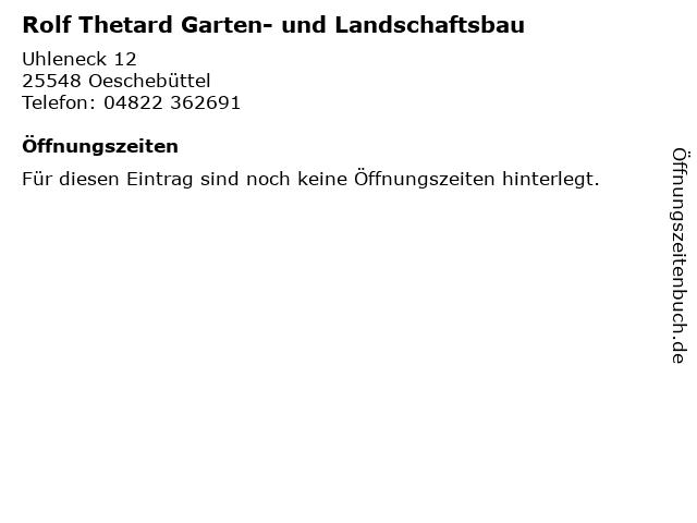 Rolf Thetard Garten- und Landschaftsbau in Oeschebüttel: Adresse und Öffnungszeiten
