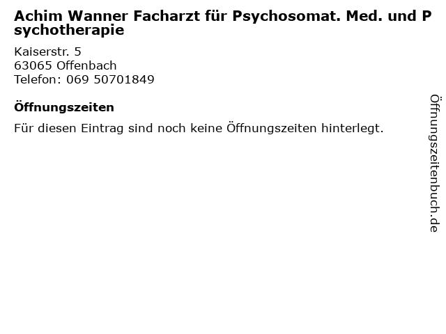 Achim Wanner Facharzt für Psychosomat. Med. und Psychotherapie in Offenbach: Adresse und Öffnungszeiten