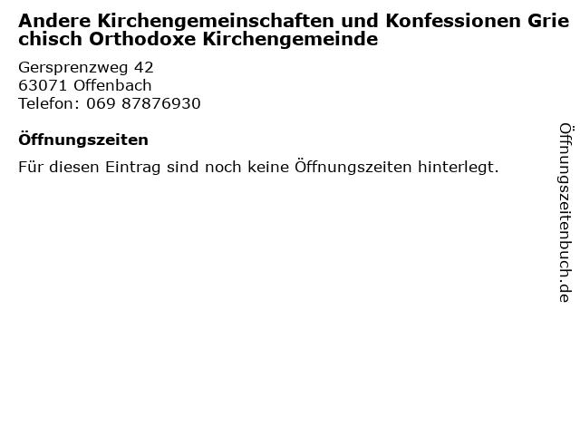 Andere Kirchengemeinschaften und Konfessionen Griechisch Orthodoxe Kirchengemeinde in Offenbach: Adresse und Öffnungszeiten