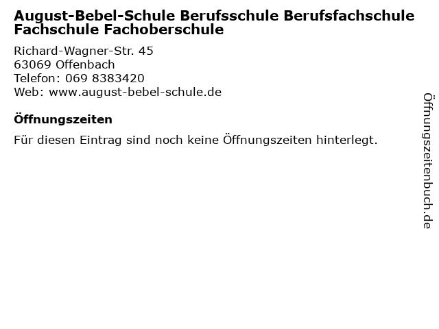 August-Bebel-Schule Berufsschule Berufsfachschule Fachschule Fachoberschule in Offenbach: Adresse und Öffnungszeiten