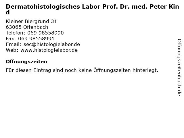 Dermatohistologisches Labor Prof. Dr. med. Peter Kind in Offenbach: Adresse und Öffnungszeiten