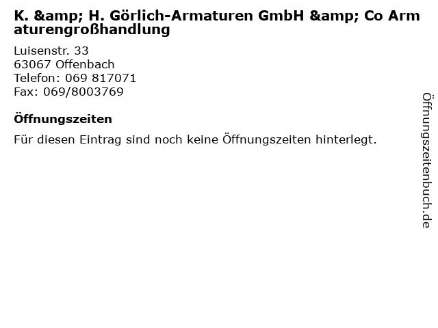 K. & H. Görlich-Armaturen GmbH & Co Armaturengroßhandlung in Offenbach: Adresse und Öffnungszeiten