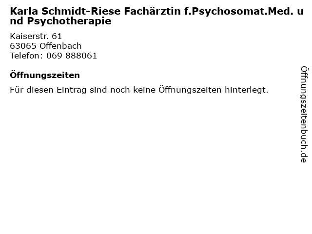 Karla Schmidt-Riese Fachärztin f.Psychosomat.Med. und Psychotherapie in Offenbach: Adresse und Öffnungszeiten