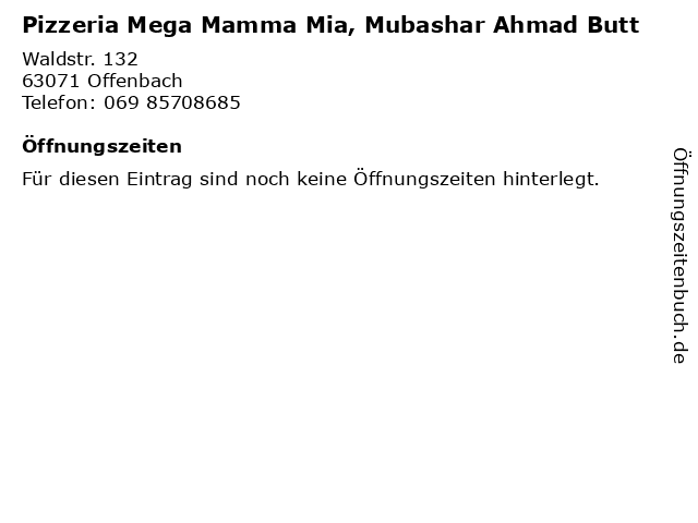 Pizzeria Mega Mamma Mia, Mubashar Ahmad Butt in Offenbach: Adresse und Öffnungszeiten