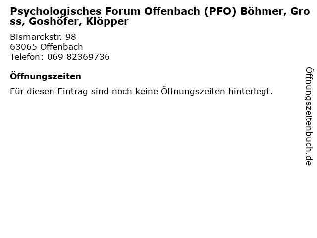 Psychologisches Forum Offenbach (PFO) Böhmer, Gross, Goshöfer, Klöpper in Offenbach: Adresse und Öffnungszeiten