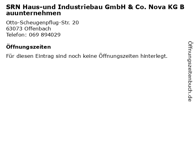 SRN Haus-und Industriebau GmbH & Co. Nova KG Bauunternehmen in Offenbach: Adresse und Öffnungszeiten
