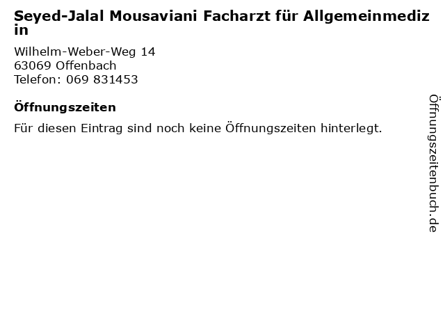 Seyed-Jalal Mousaviani Facharzt für Allgemeinmedizin in Offenbach: Adresse und Öffnungszeiten