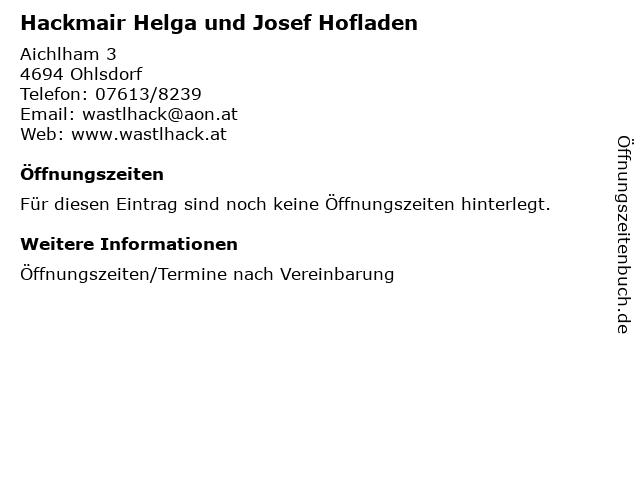 Hackmair Helga und Josef Hofladen in Ohlsdorf: Adresse und Öffnungszeiten