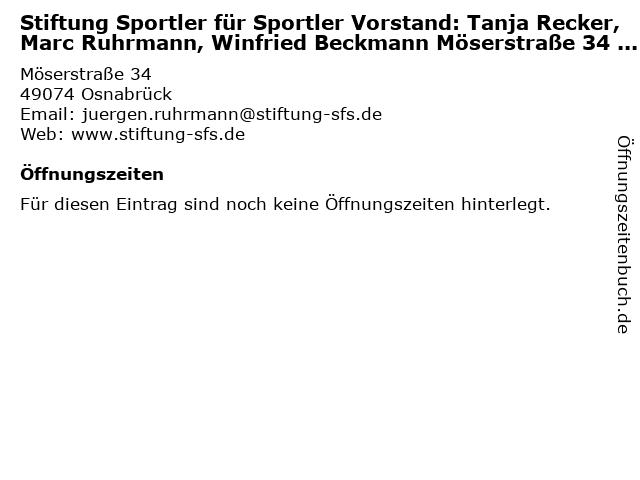 Stiftung Sportler für Sportler Vorstand: Tanja Recker, Marc Ruhrmann, Winfried Beckmann Möserstraße 34 49074 Osnabrück in Osnabrück: Adresse und Öffnungszeiten