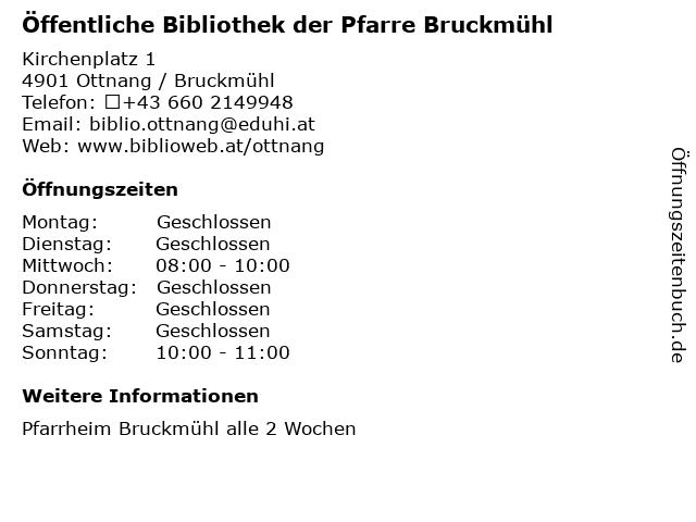 Öffentliche Bibliothek der Pfarre Bruckmühl in Ottnang / Bruckmühl: Adresse und Öffnungszeiten