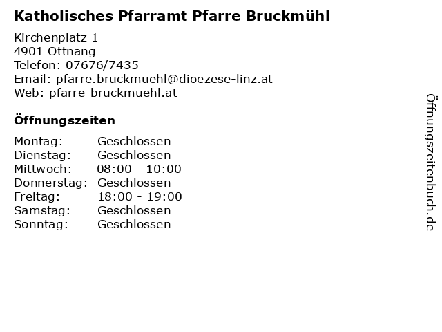 Katholisches Pfarramt Pfarre Bruckmühl in Ottnang: Adresse und Öffnungszeiten