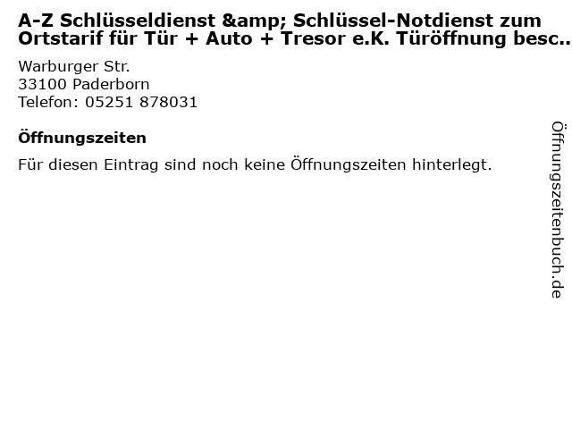 A-Z Schlüsseldienst & Schlüssel-Notdienst zum Ortstarif für Tür + Auto + Tresor e.K. Türöffnung beschädigungsfrei, Gut & Günstig Innungsfachbetrieb Einbruchschutz in Paderborn: Adresse und Öffnungszeiten