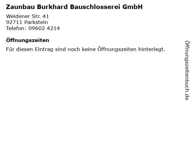 Zaunbau Burkhard Bauschlosserei GmbH in Parkstein: Adresse und Öffnungszeiten