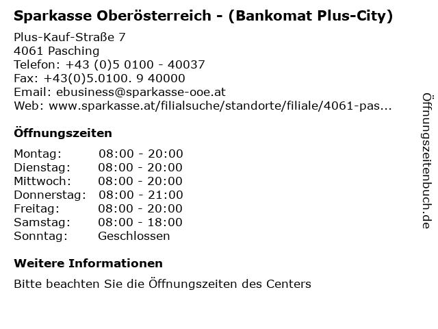 Sparkasse Oberösterreich - (Bankomat Plus-City) in Pasching: Adresse und Öffnungszeiten