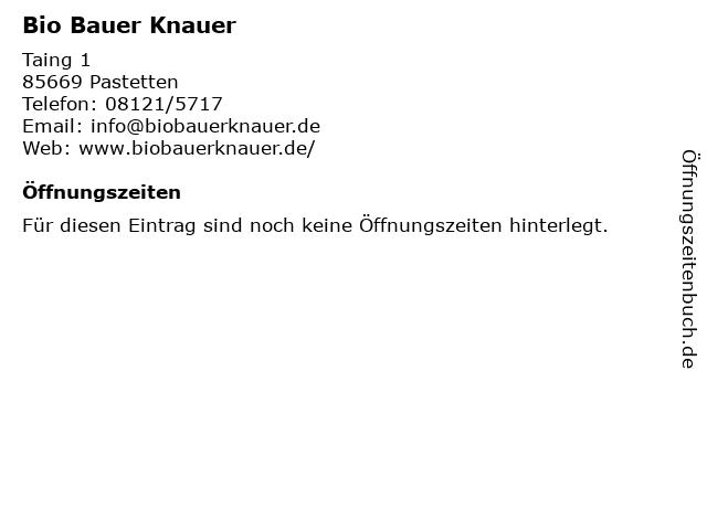 Bio Bauer Knauer in Pastetten: Adresse und Öffnungszeiten