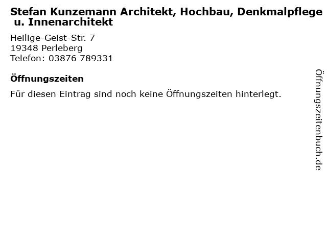 Stefan Kunzemann Architekt, Hochbau, Denkmalpflege u. Innenarchitekt in Perleberg: Adresse und Öffnungszeiten