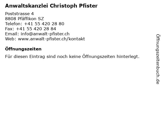 Anwaltskanzlei Christoph Pfister in Pfäffikon SZ: Adresse und Öffnungszeiten