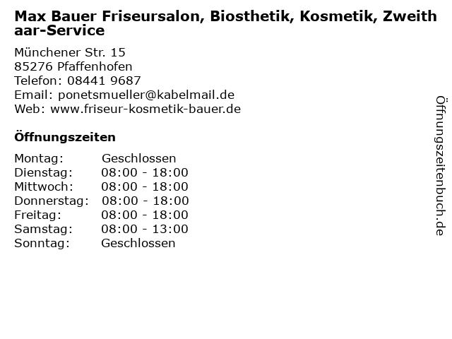 Max Bauer Friseursalon, Biosthetik, Kosmetik, Zweithaar-Service in Pfaffenhofen: Adresse und Öffnungszeiten