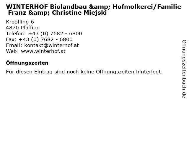 WINTERHOF Biolandbau & Hofmolkerei/Familie Franz & Christine Miejski in Pfaffing: Adresse und Öffnungszeiten