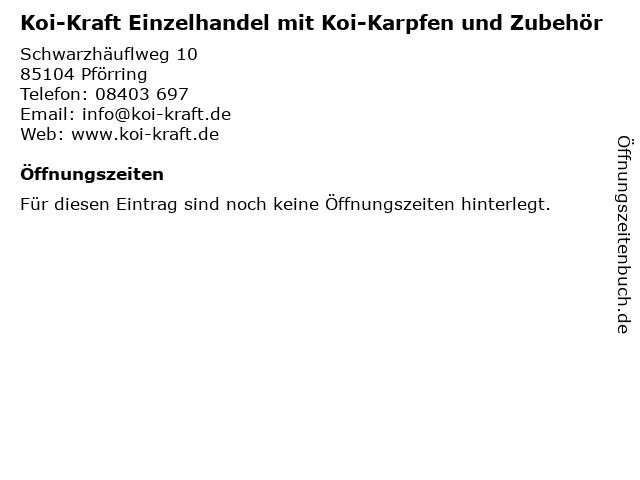 Koi-Kraft Einzelhandel mit Koi-Karpfen und Zubehör in Pförring: Adresse und Öffnungszeiten