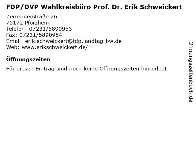 FDP/DVP Wahlkreisbüro Prof. Dr. Erik Schweickert in Pforzheim: Adresse und Öffnungszeiten
