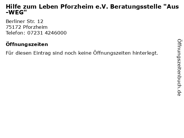 """Hilfe zum Leben Pforzheim e.V. Beratungsstelle """"Aus-WEG"""" in Pforzheim: Adresse und Öffnungszeiten"""