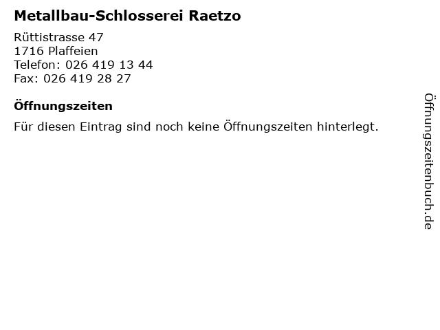 Metallbau-Schlosserei Raetzo in Plaffeien: Adresse und Öffnungszeiten