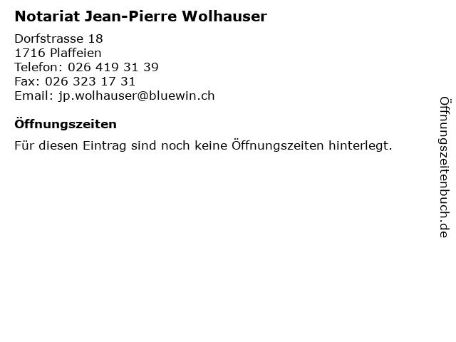 Notariat Jean-Pierre Wolhauser in Plaffeien: Adresse und Öffnungszeiten